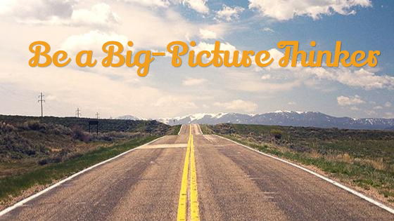 How Successful People Think Big Picture Thinking